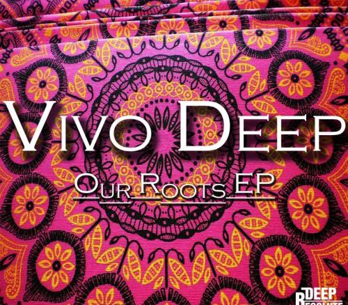 Vivo Deep, Our Roots, download ,zip, zippyshare, fakaza, EP, datafilehost, album, Deep House Mix, Deep House, Deep House Music, House Music