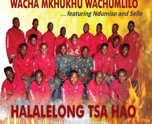 Wacha Mkhukhu Wachumlilo, Halalelong Tsa Hao, download ,zip, zippyshare, fakaza, EP, datafilehost, album,