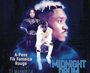 A Pass, Rouge, Fik Fameica, Midnight Drum (Dream Version), DJ Maphorisa, mp3, download, datafilehost, fakaza, Gqom Beats, Gqom Songs, Gqom Music, Gqom Mix