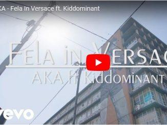 AKA, Fela In Versace, Kiddominant, Video, mp3, download, datafilehost, toxicwap, fakaza