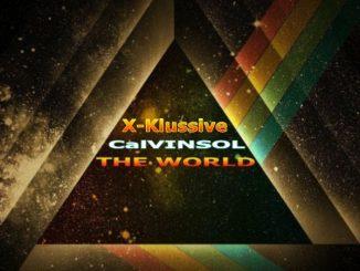 CalvinSol, The World (X-Klussive Music Mixes), mp3, download, datafilehost, fakaza, Deep House Mix, Deep House, Deep House Music, House Music