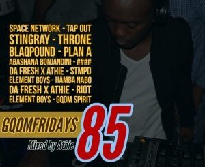DJ Athie, GqomFridays Mix Vol.85, mp3, download, datafilehost, fakaza, Gqom Beats, Gqom Songs, Gqom Music
