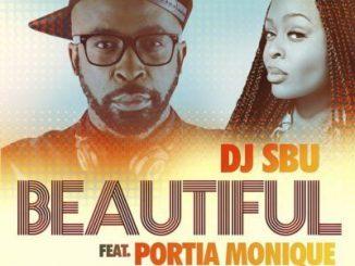 DJ Sbu, Beautiful, Portia Monique, mp3, download, datafilehost, fakaza, Kwaito Songs, Kwaito, Kwaito Mix, Kwaito Music