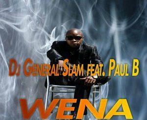 Dj General Slam, Paul B, Wena (Horisani De Healer Eclipse Remix), mp3, download, datafilehost, fakaza, Gqom Beats, Gqom Songs, Gqom Music, Gqom Mix