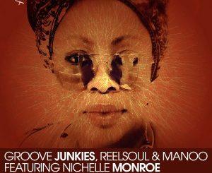 Groove Junkies, Reelsoul, Manoo, Feel My Truth, Nichelle Monroe, Remixes, mp3, download, datafilehost, fakaza, Afro House 2018, Afro House Mix, Afro House Music, House Music