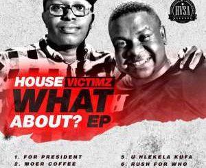 House Victimz, U Hlekela Kufa, mp3, download, datafilehost, fakaza, Afro House 2018, Afro House Mix, Afro House Music, House Music