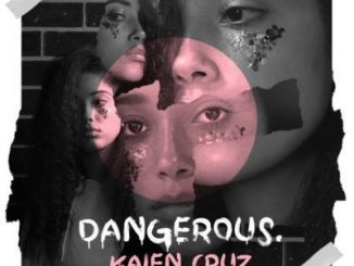 Kaien Cruz, Dangerous, mp3, download, datafilehost, toxicwap, fakaza