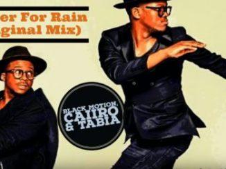 Black Motion, Caiiro, Tabia, Prayer For Rain (Original Mix), mp3, download, datafilehost, fakaza, Afro House 2018, Afro House Mix, Afro House Music, House Music
