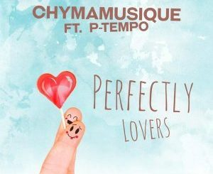 Chymamusique, P Tempo, Perfectly Lovers (Instrumental), mp3, download, datafilehost, fakaza, Afro House 2018, Afro House Mix, Afro House Music, House Music