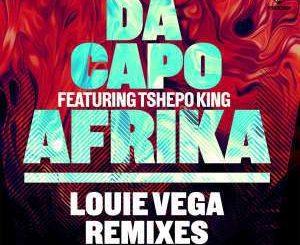 Da Capo, Afrika (Vega Da Capo Beat), Tshepo King, mp3, download, datafilehost, fakaza, Afro House 2018, Afro House Mix, Afro House Music, House Music