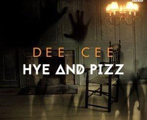 Dee Cee, Hye and Pizz, download ,zip, zippyshare, fakaza, EP, datafilehost, album, Afro House 2018, Afro House Mix, Afro House Music, House Music
