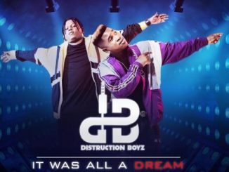 Distruction Boyz, It Was All A Dream, Cover Artwork, Tracklist, download ,zip, zippyshare, fakaza, EP, datafilehost, album, Gqom Beats, Gqom Songs, Gqom Music, Gqom Mix