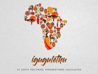 Dj Supta, IGugulethu (Afro Tech Mix), Afro Brotherz, mp3, download, datafilehost, fakaza, Afro House 2018, Afro House Mix, Afro House Music, House Music