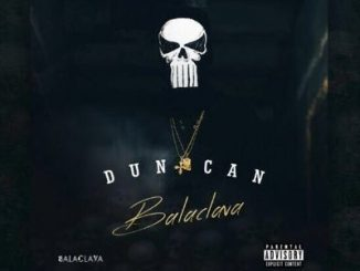Duncan, Balaclava, download ,zip, zippyshare, fakaza, EP, datafilehost, album, Hiphop, Hip hop music, Hip Hop Songs, Hip Hop Mix, Hip Hop, Rap, Rap Music