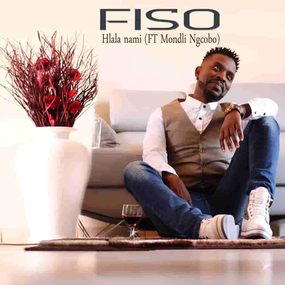 Fiso, Hlala nami, Mondli Ngcobo, mp3, download, datafilehost, fakaza, Afro House 2018, Afro House Mix, Afro House Music, House Music