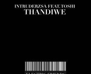 IntruderzSA, Thandiwe (Original Mix), Toshi, mp3, download, datafilehost, fakaza, Afro House 2018, Afro House Mix, Afro House Music, House Music