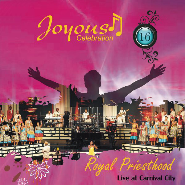 Joyous Celebration, Volume 16: Royal Priesthood (Live At Carnival City), Volume 16, download ,zip, zippyshare, fakaza, EP, datafilehost, album, Gospel Songs, Gospel, Gospel Music, Christian Music, Christian Songs