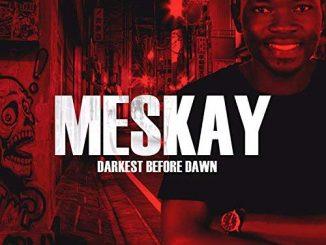 Meskay, Darkest Before Dawn, download ,zip, zippyshare, fakaza, EP, datafilehost, album, Venda Music, Hiphop, Venda, Venda Rap, Venda Hiphop, Rap, Local Rap, Rap Music, Local Hiphop
