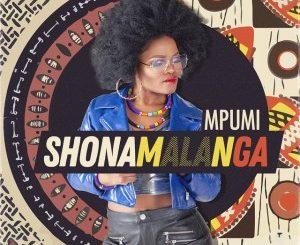 Mpumi, Shona Malanga, mp3, download, datafilehost, toxicwap, fakaza