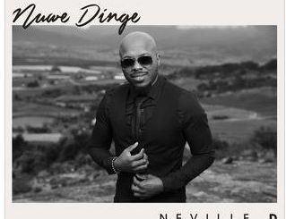 Neville D, Nuwe Dinge (Koortjies Reloaded), download ,zip, zippyshare, fakaza, EP, datafilehost, album, Gospel Songs, Gospel, Gospel Music, Christian Music, Christian Songs
