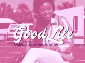 Portia Luma, Good Life, Sdudla Somdantso, Sjangalala, Max Ruffest, mp3, download, datafilehost, fakaza, Afro House 2018, Afro House Mix, Afro House Music, House Music