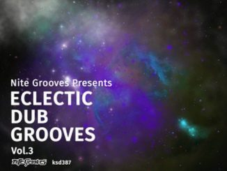 VA, Nite Grooves Presents Eclectic Dub Grooves, Vol. 3, Nite Grooves, download ,zip, zippyshare, fakaza, EP, datafilehost, album, Afro House 2018, Afro House Mix, Afro House Music, House Music