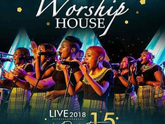 Worship House, 2018 Live Project 15, download ,zip, zippyshare, fakaza, EP, datafilehost, album, Gospel Songs, Gospel, Gospel Music, Christian Music, Christian Songs
