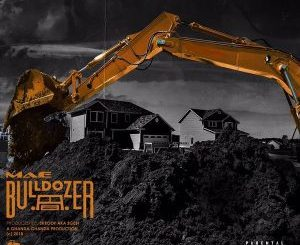 Ma-E, Bulldozer, mp3, download, datafilehost, fakaza, Hiphop, Hip hop music, Hip Hop Songs, Hip Hop Mix, Hip Hop, Rap, Rap Music