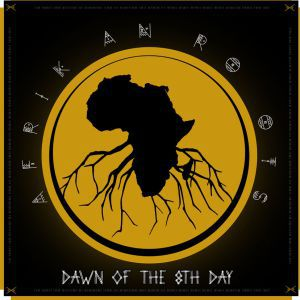 Afrikan Roots, Dawn Of The 8th Day, download ,zip, zippyshare, fakaza, EP, datafilehost, album, Afro House 2018, Afro House Mix, Afro House Music, House Music