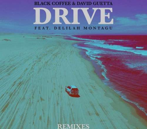 Black Coffee, David Guetta, Drive, Delilah Montagu, Drive Remixes, download ,zip, zippyshare, fakaza, EP, datafilehost, album, Afro House, Afro House 2018, Afro House Mix, Afro House Music, House Music