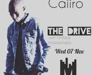 Caiiro, Metro FM The Drive Mix with Moflava & Maseshaba, Metro FM, Moflava, Maseshaba, mp3, download, datafilehost, fakaza, Afro House 2018, Afro House Mix, Afro House Music, House Music