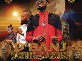 D'Banj, Something for Something, Cassper Nyovest, mp3, download, datafilehost, toxicwap, fakaza