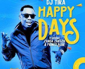 DJ Tira, Happy Days, Zanda Zakuza, Prince Bulo, mp3, download, datafilehost, fakaza, Gqom Beats, Gqom Songs, Gqom Music, Gqom Mix