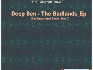 Deep Sen, The Badlands, download ,zip, zippyshare, fakaza, EP, datafilehost, album, Deep House Mix, Deep House, Deep House Music, Deep Tech, Afro Deep Tech, House Music