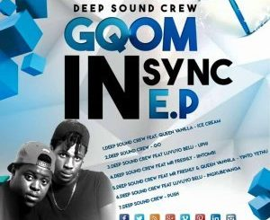 Deep Sound Crew, Gqom In Sync, download ,zip, zippyshare, fakaza, EP, datafilehost, album, Gqom Beats, Gqom Songs, Gqom Music, Gqom Mix