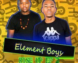 Element Boys, Rise Up 2, download ,zip, zippyshare, fakaza, EP, datafilehost, album, Gqom Beats, Gqom Songs, Gqom Music, Gqom Mix