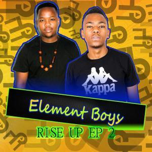Element Boys, Rise Up 2, download ,zip, zippyshare, fakaza, EP, datafilehost, album, Gqom Beats, Gqom Songs, Gqom Music, Gqom Mix