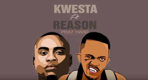 Kwesta – Pray Hard Ft Reason