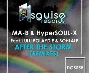 Ma-B, HyperSOUL-X, After The Storm (Christos Fourkis Afrosoul Mix), Lulu Bolaydie, Bohlale, Christos Fourkis, mp3, download, datafilehost, fakaza, Soulful House Mix, Soulful House, Soulful House Music, House Music, Afrosoul