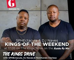 SPHEctacul, DJ Naves, Kings Of The Weekend House Mix November 2018, Gagasi Fm, Kings Of The Weekend, House Mix, mp3, download, datafilehost, fakaza, Afro House 2018, Afro House Mix, Afro House Music, House Music