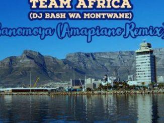 Team Africa (DJ Bash Wa Montwane), Banomoya (Amapiano Remix), Banomoya , Amapiano, mp3, download, datafilehost, fakaza, Gqom Beats, Gqom Songs, Gqom Music, Gqom Mix