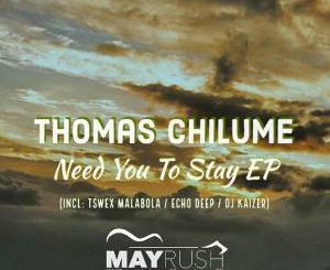 Thomas Chilume, Oneal James,Need You To Stay (Echo Deep Punch Remix), Echo Deep, mp3, download, datafilehost, fakaza, Afro House, Afro House 2018, Afro House Mix, Afro House Music, House Music