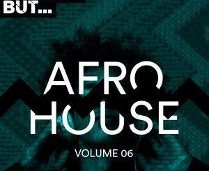VA, Nothing But… Afro House, Vol. 06, download ,zip, zippyshare, fakaza, EP, datafilehost, album, Afro House 2018, Afro House Mix, Afro House Music, House Music