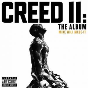 Mike WiLL Made-It, Creed II: The Album, Creed II, download ,zip, zippyshare, fakaza, EP, datafilehost, album, Hiphop, Hip hop music, Hip Hop Songs, Hip Hop Mix, Hip Hop, Rap, Rap Music