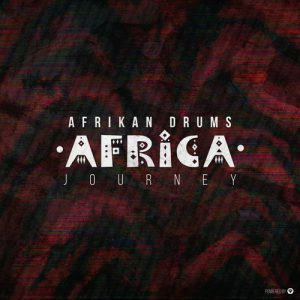 Afrikan Drums, Africa Journey, download ,zip, zippyshare, fakaza, EP, datafilehost, album, Afro House, Afro House 2018, Afro House Mix, Afro House Music, House Music