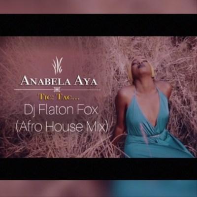 Anabela Aya – Tic Tac (DJ Flaton Fox Afro Remix)
