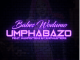 Babes Wodumo, Umphabazo, Mampintsha, CampMasters, mp3, download, datafilehost, fakaza, Gqom Beats, Gqom Songs, Gqom Music, Gqom Mix