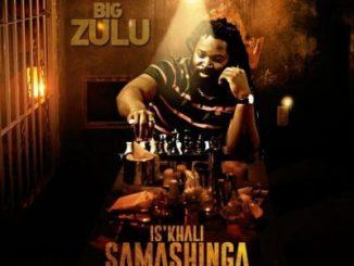 Big Zulu, Isikhali Samashinga 100 Bars, mp3, download, datafilehost, fakaza, Kwaito Songs, Kwaito, Kwaito Mix, Kwaito Music, Kwaito Classics