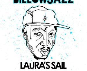 Billowjazz, Laura's Sail, download ,zip, zippyshare, fakaza, EP, datafilehost, album, Deep House Mix, Deep House, Deep House Music, Deep Tech, Afro Deep Tech, House Music