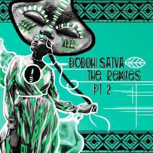 Boddhi Satva, The Remixes Part 2, download ,zip, zippyshare, fakaza, EP, datafilehost, album, Afro House, Afro House 2018, Afro House Mix, Afro House Music, House Music